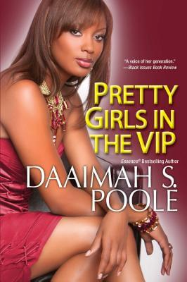 Click for more detail about Pretty Girls In The Vip by Daaimah S. Poole