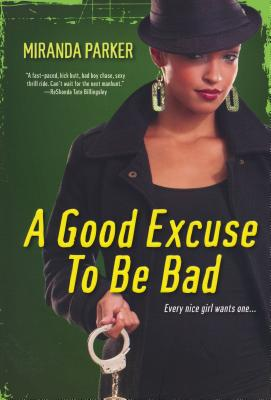 Click for more detail about A Good Excuse To Be Bad by Miranda Parker