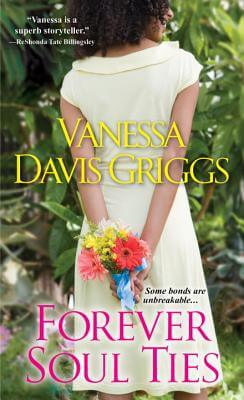 Click for more detail about Forever Soul Ties by Vanessa Davis Griggs