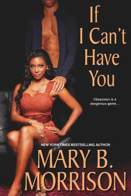 Click for more detail about If I Can't Have You by Mary B. Morrison
