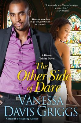 Click for more detail about The Other Side Of Dare (Blessed Trinity) by Vanessa Davis Griggs