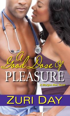 Click for more detail about A Good Dose of Pleasure (The Morgan Men) by Zuri Day