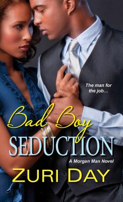 Click for more detail about Bad Boy Seduction (The Morgan Men) by Zuri Day