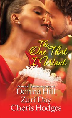 Click for more detail about The One That I Want by Donna Hill, Zuri Day, and Cheris Hodges