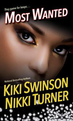 Click for more detail about Most Wanted by Kiki Swinson and Nikki Turner