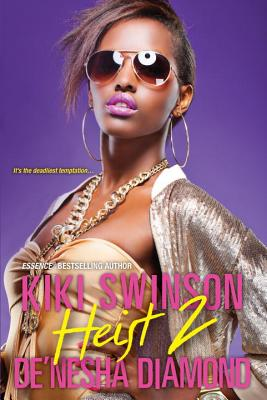 Click for more detail about Heist 2 by Kiki Swinson and De'nesha Diamond