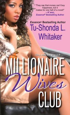Click for more detail about Millionaire Wives Club (The Monroes) by Tu-Shonda L. Whitaker