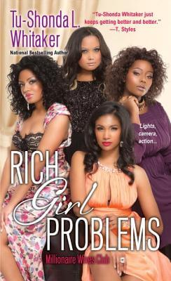 Click for more detail about Rich Girl Problems (Millionaire Wives Club) by Tu-Shonda L. Whitaker