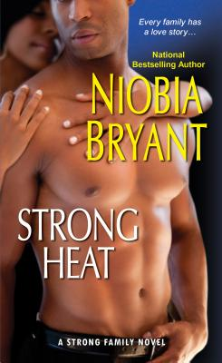 Click for more detail about Strong Heat (A Strong Family Novel) by Niobia Bryant