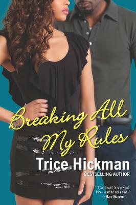 Book Cover Breaking All My Rules by Trice Hickman