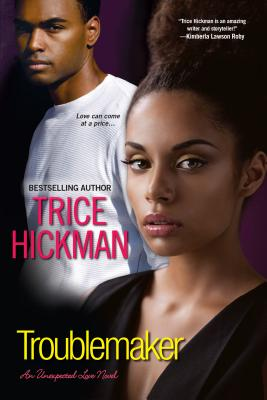 Click for more detail about Troublemaker by Trice Hickman