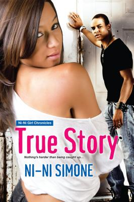 Click for more detail about True Story (Ni-Ni Girl Chronicles) by Ni-Ni Simone
