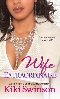 Click for more detail about Wife Extraordinaire by Kiki Swinson