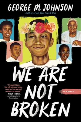 Click for more detail about We Are Not Broken by George M. Johnson
