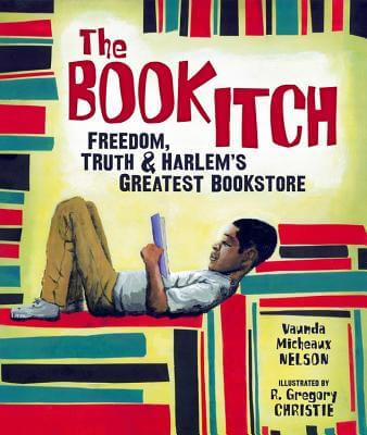 Click for a larger image of The Book Itch: Freedom, Truth, and Harlem's Greatest Bookstore