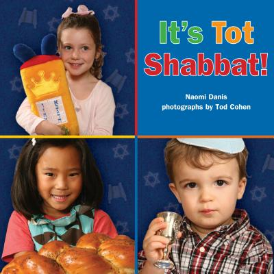 Click for more detail about It's Tot Shabbat! by Naomi Danis