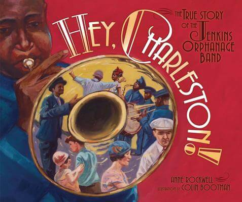 Click for more detail about Hey, Charleston!: The True Story of the Jenkins Orphanage Band by Anne F. Rockwell