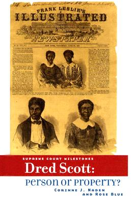 Click for more detail about Dred Scott: Person or Property? (Supreme Court Milestones) by Rose Blue and Corinne Naden
