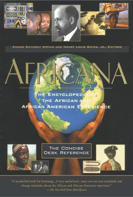 Click for more detail about Africana: The Encyclopedia of the African and African American Experience - The Concise Desk Reference by Kwame Anthony Appiah
