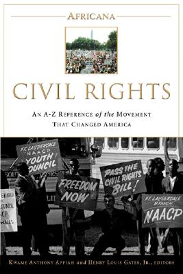 Book Cover Africana: Civil Rights: An A-to-Z Reference of the Movement that Changed America by Kwame Anthony Appiah and Henry Louis Gates, Jr.