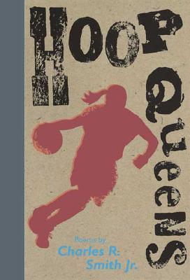 Click for more detail about Hoop Queens by Charles R. Smith Jr.
