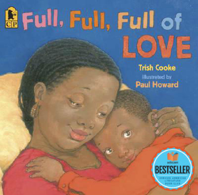 Click for more detail about Full, Full, Full of Love by Trish Cooke