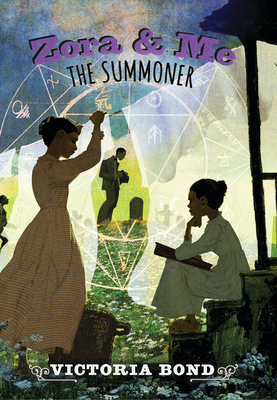 Click for more detail about Zora and Me: The Summoner by Victoria Bond