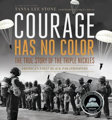 Click for more detail about Courage Has No Color, The True Story of the Triple Nickles: America's First Black Paratroopers (Ala Notable Children's Books. Older Readers) by Tanya Lee Stone