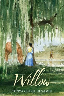 Click for more detail about Willow by Tonya Cherie Hegamin