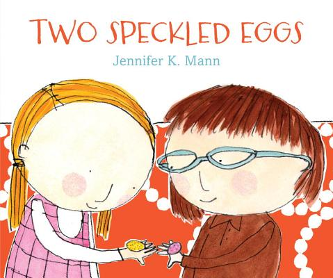 Click for more detail about Two Speckled Eggs by Jennifer K. Mann
