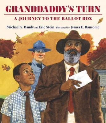 Click for more detail about Granddaddy's Turn: A Journey to the Ballot Box by Michael S. Bandy and Eric Stein
