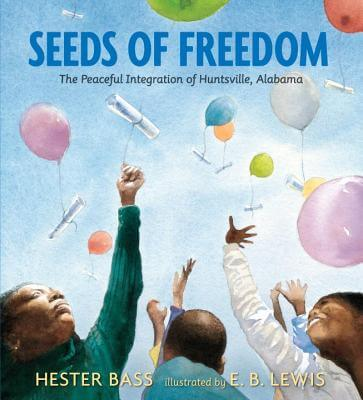 Book Cover Seeds of Freedom: The Peaceful Integration of Huntsville, Alabama by Hester Bass