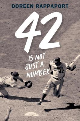 Book Cover 42 Is Not Just a Number: The Odyssey of Jackie Robinson, American Hero by Doreen Rappaport