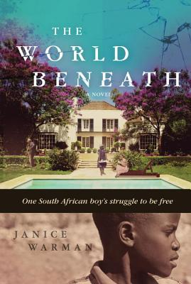 Click for more detail about The World Beneath: A Novel by Janice Warman
