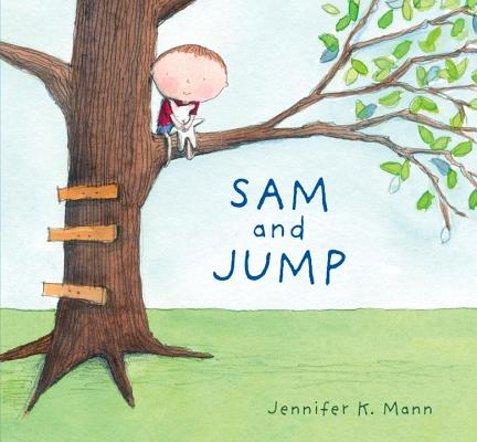 Click for more detail about Sam and Jump by Jennifer K. Mann
