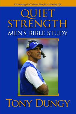 Click for more detail about Quiet Strength: Men's Bible Study by Tony Dungy