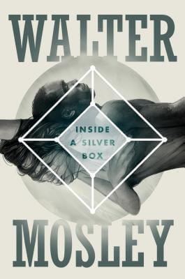 Click for more detail about Inside A Silver Box by Walter Mosley
