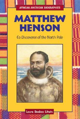 Click for more detail about Matthew Henson: Co-Discoverer of the North Pole (African-American Biographies (Raintree Paperback)) by Laura Baskes Litwin and Luara Baskes Litwin