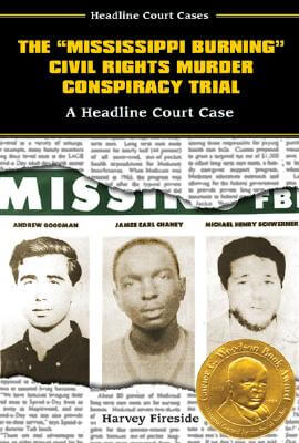 "Click for more detail about The ""Mississippi Burning"" Civil Rights Murder Conspiracy Trial: A Headline Court Case (Headline Court Cases) by Harvey Fireside"