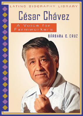 Click for more detail about Cesar Chavez: A Voice for Farmworkers (Latino Biography Library) by Barbara C. Cruz