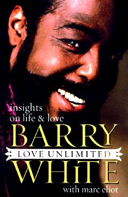 Click for more detail about Love Unlimited: Insights on Life and Love by Barry White