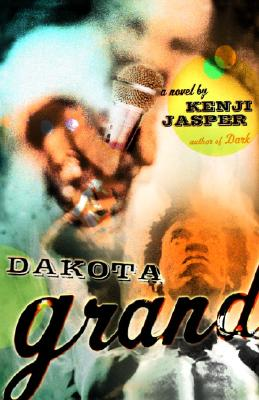Click for more detail about Dakota Grand: A Novel by Kenji Jasper