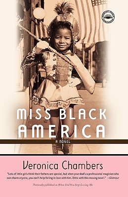 Click for more detail about Miss Black America: A Novel by Veronica Chambers