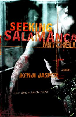 Click for more detail about Seeking Salamanca Mitchell: A Novel by Kenji Jasper