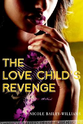 Click for more detail about The Love Child's Revenge by Nicole Bailey-Williams