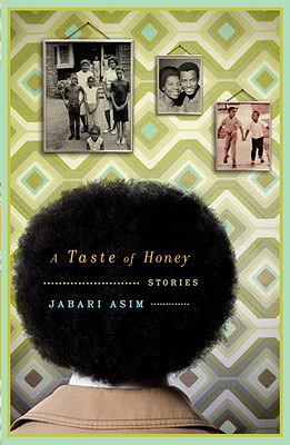 Click for more detail about A Taste of Honey: Stories by Jabari Asim