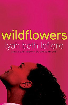 Click for more detail about Wildflowers: A Novel by Lyah Beth LeFlore