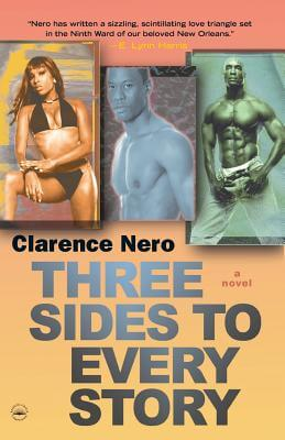 Click for more detail about Three Sides to Every Story: A Novel by Clarence Nero