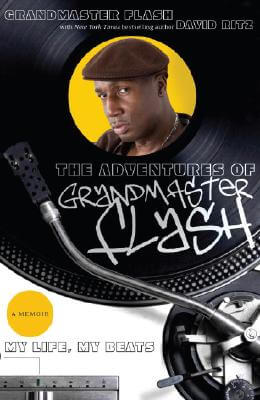 Click for more detail about The Adventures of Grandmaster Flash: My Life, My Beats by Grandmaster Flash
