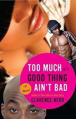 Click for more detail about Too Much Of A Good Thing Ain't Bad by Clarence Nero